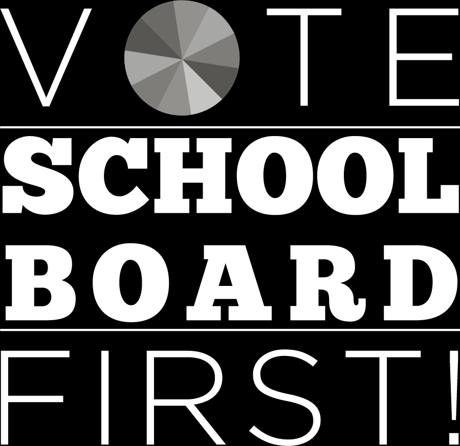 Vote School Board First!