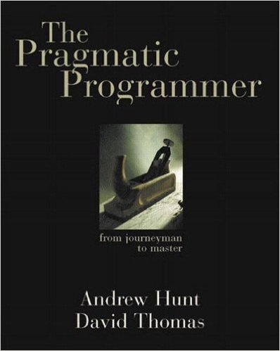 The Pragmatic Programmer by Andrew Hunt and David Thomas