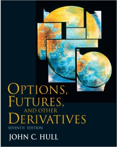 Options, Futures, and other Derivatives by John Hull