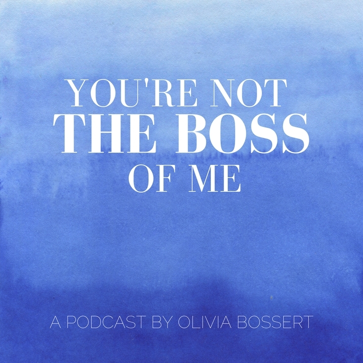 Youre Not The Boss Of Me Podcast - Some Amazing Podcasts To Help With Motivation