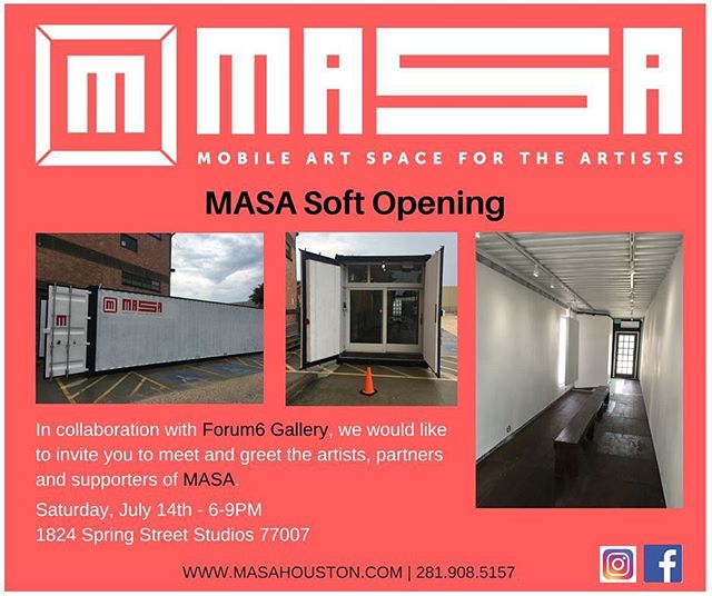 Please join MASA for our Soft Opening this coming Saturday, July 14th. We are really excited to be launching the Mobile Art Space for the Artists (MASA) in Houston and to announce our collaboration with Forum6 Gallery. Lots of great news on the way, stay tuned.