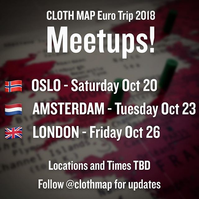 BUCKLE UP, EUROPE! Cloth Map is comin' atcha this month and we want to see YOU. Stay tuned for locations and times!