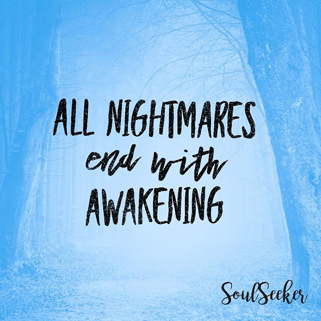 What have you woken up from recently? #awakening #soulseeker