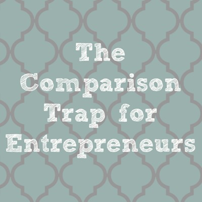 Comparison Trap for Entrepreneurs