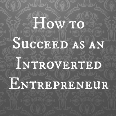 succeed as an introverted entrepreneur