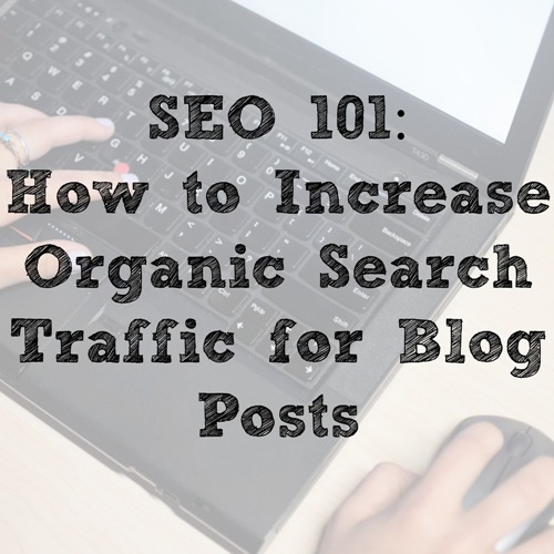 SEO : How to Increase Organic Search Traffic for Blog Posts