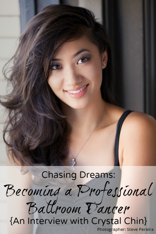 Chasing Dreams: Becoming a Professional Ballroom Dancer {An Interview with Crystal Chin}