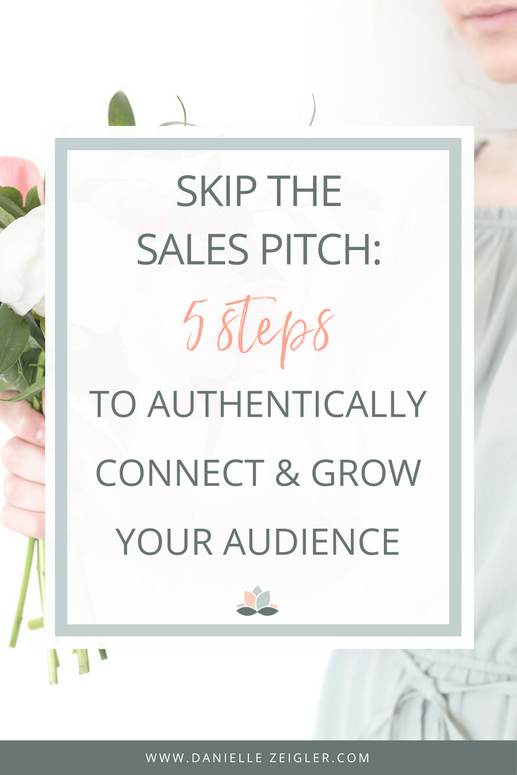 Skip the Sales Pitch: 5 Steps to Authenically Connect & Grow Your Audience