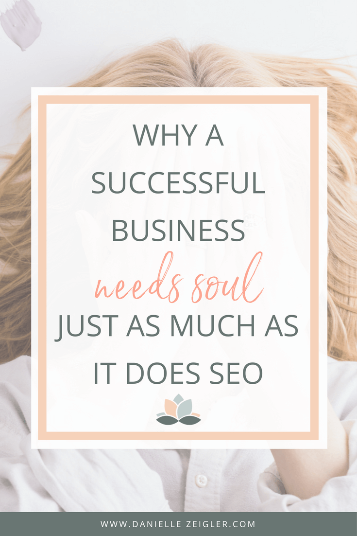 Why A Successful Business Needs Soul Just As Much As It Needs SEO