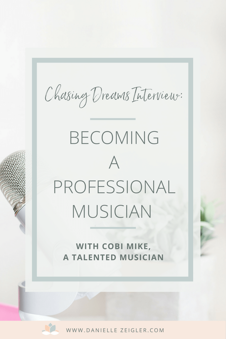 CHASING DREAMS: BECOMING A MUSICIAN with Cobi Mike