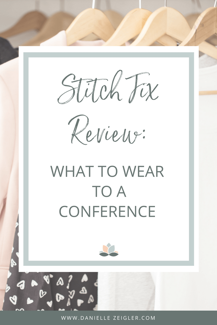 STITCH FIX REVIEW 8: WHAT TO WEAR TO A CONFERENCE