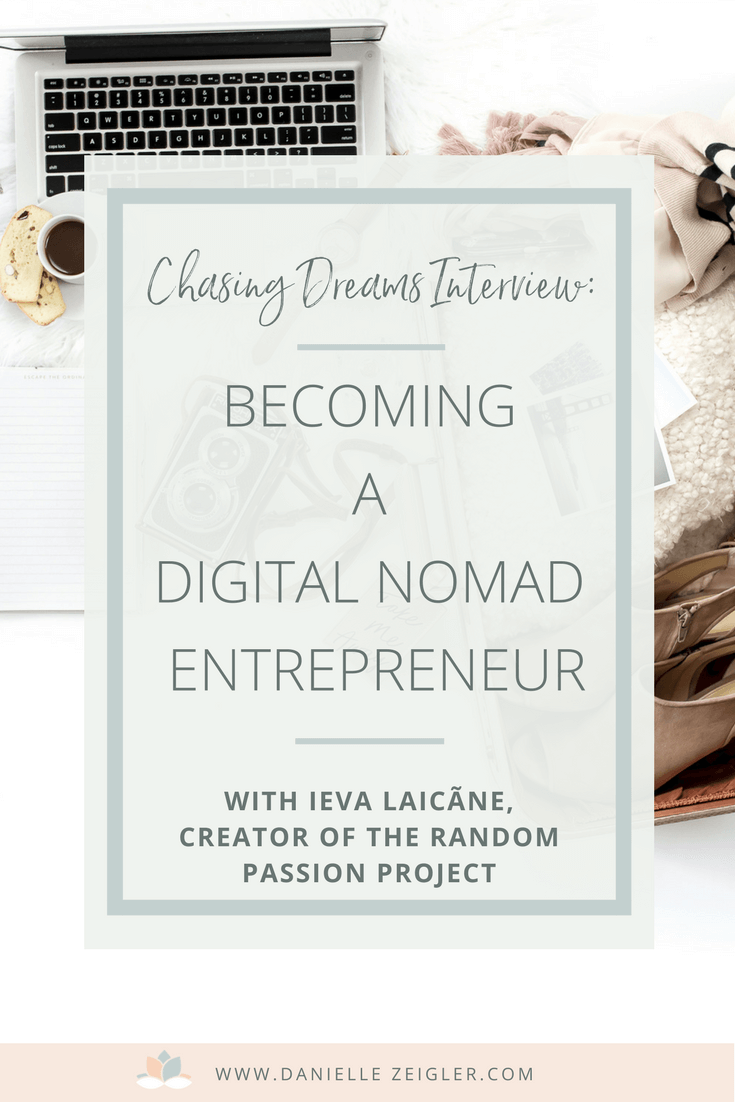 Digital Nomad Entrepreneur | Finding Your Passion with Ieva Laicãne