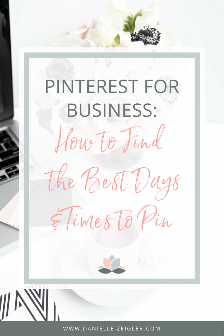 Pinterest for Business: How to Find the Best Days & Times to Pin
