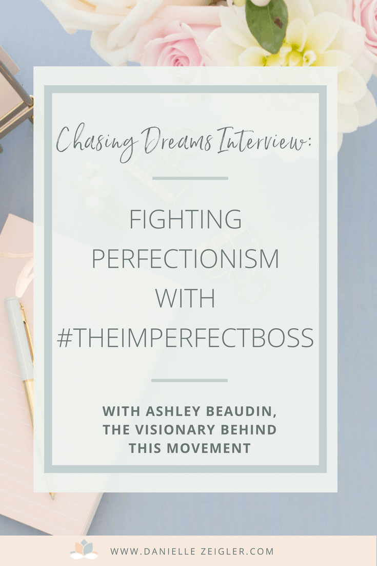 Ashley Beaudin Fighting Perfectionism with #TheImperfectBoss