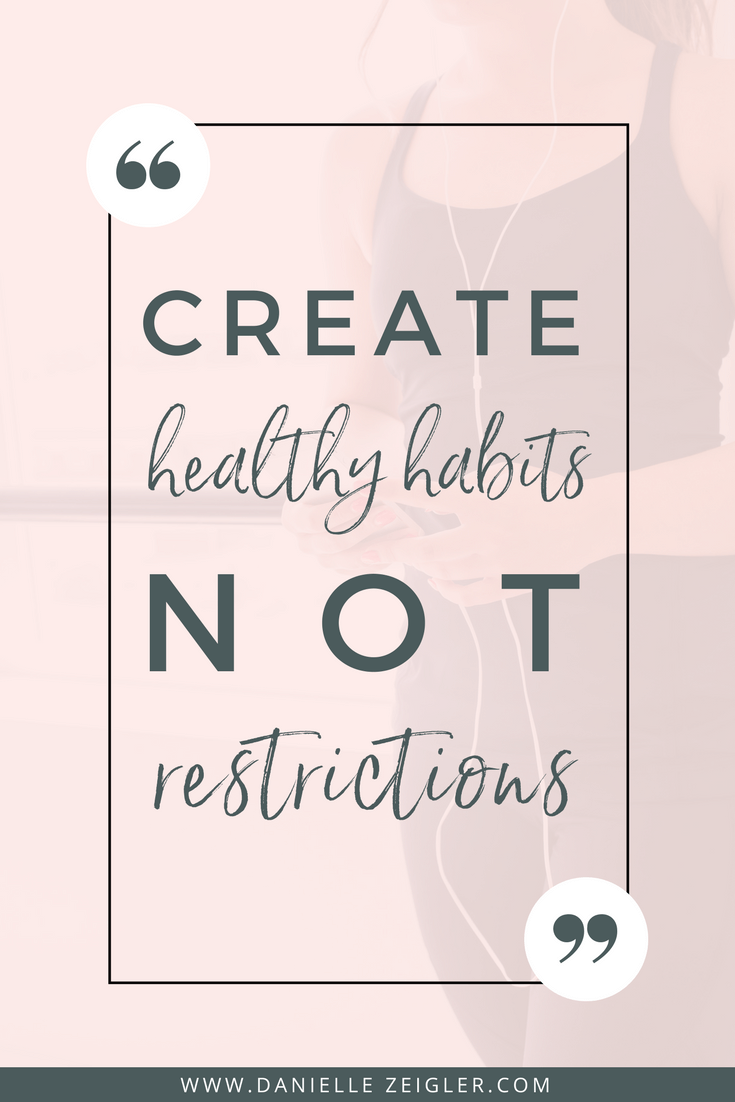 create healthy habits, not restrictions quote
