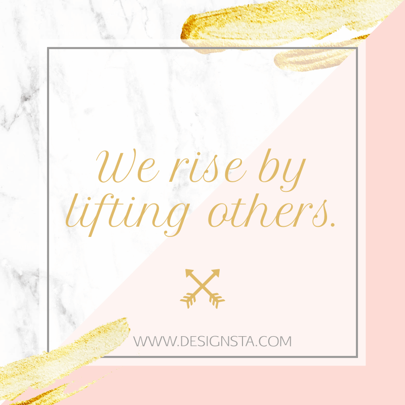 We Rise By LIfting Others Instagram QUote Created by Designsta Online Design Tool