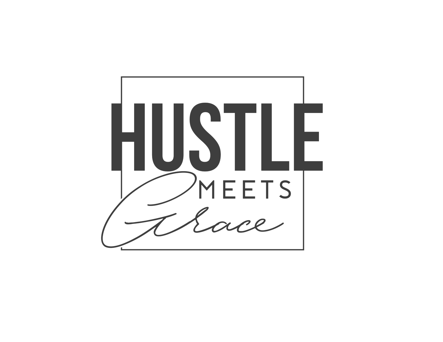 hustle meets grace