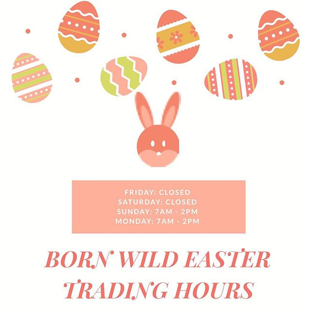 There you go Born Wild Fam!! 😄 We hope to see you all on Sunday & Monday with your happy Easter spirit 🐰 💫✨