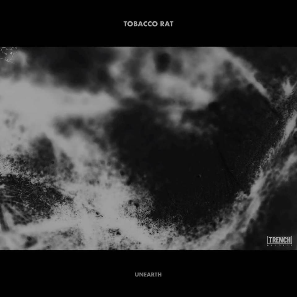 Tobacco Rat - Unearth