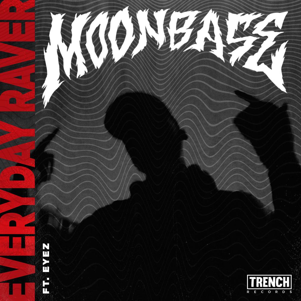 MOONBASE - EVERYDAY RAVER (FT. EYEZ)