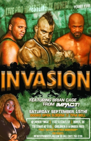 September 15, 2018 Invasion! - First time in Delaware, the Impact X-Division Champion Brian Cage defends his title against Franco Varga!