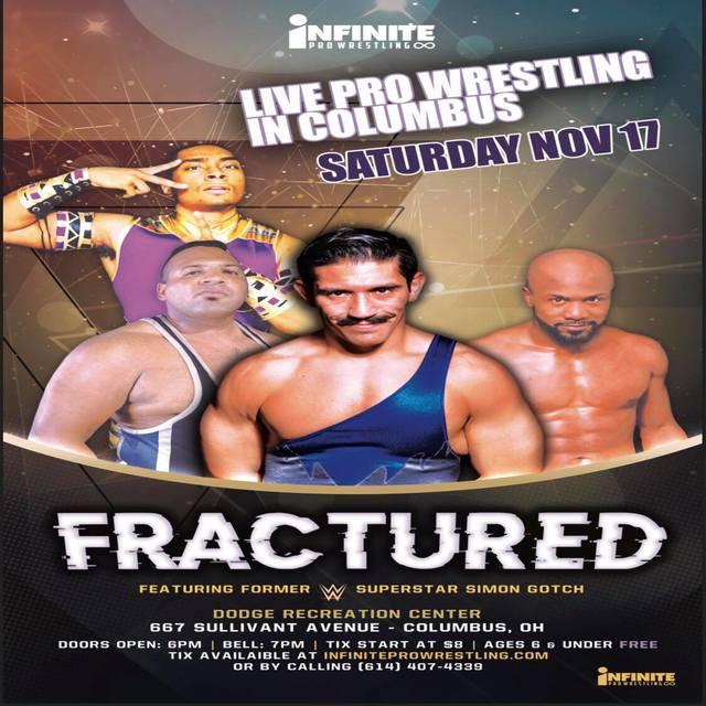 November 17 Fractured! - IPW World Heavyweight Champion Franco Varga defends against Former WWE Superstar Simon Gotch!