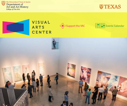 Visual Arts Center: The University of Texas - Now's the Time: 2016 Senior Art Exhibition