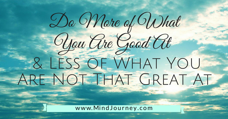 Do More of What You Are Great At