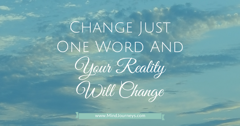 Your reality will change