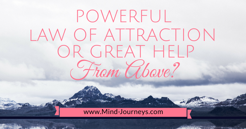 Powerful Law of Attraction or great help from above?