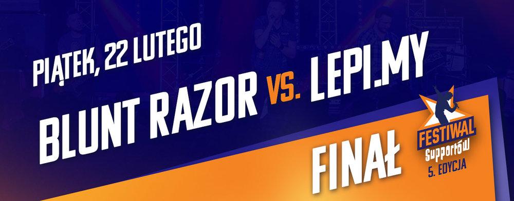 Blunt Razor vs. Lepi.my - 5 edycja Festiwalu Supportow