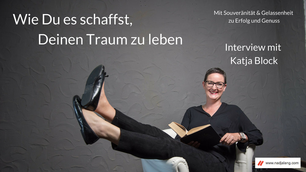 #002 Interview mit Katja Block: Lebe Deinen Traum