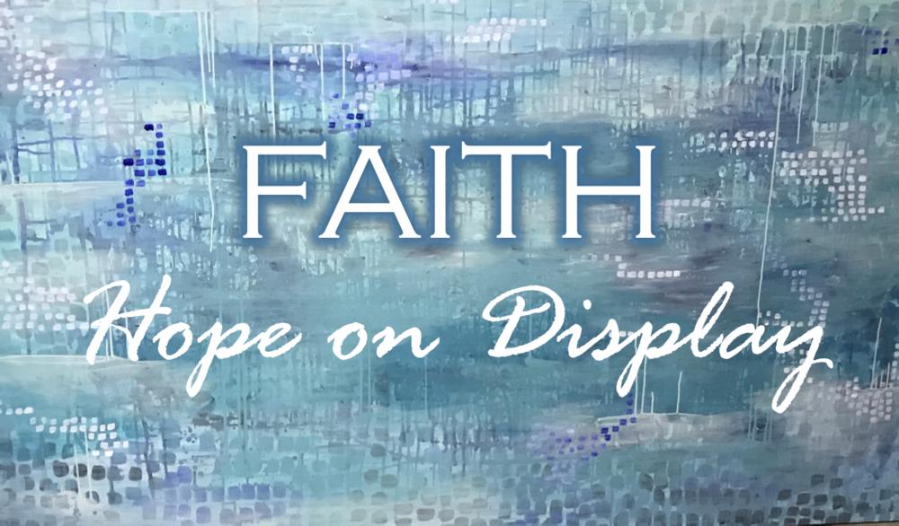 FAITH:HOPE ON DISPLAY