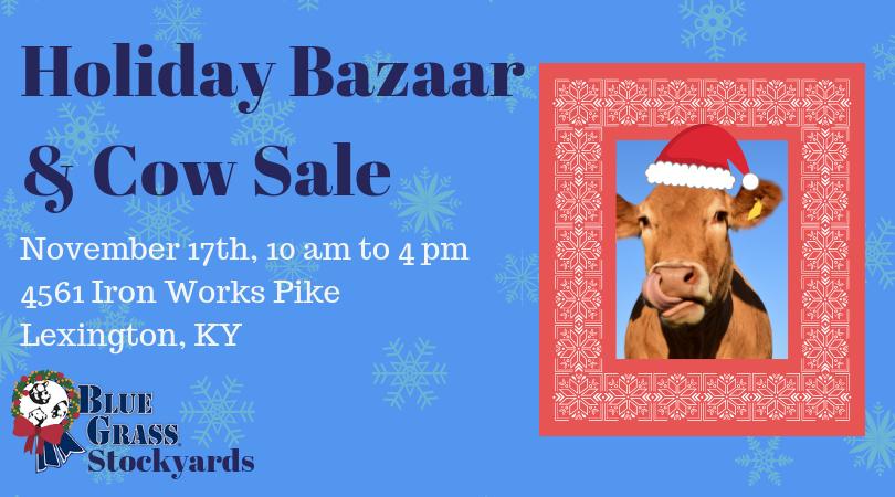 Holiday Bazaar & Cow Sale — Blue Grass Stockyards Regional