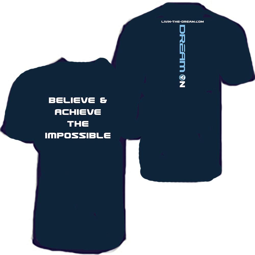 bd221645e7 BELIEVE ACHIEVE THE IMPOSSIBLE T-Shirt — Livin' The Dream