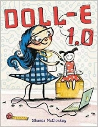 Doll-E 1.0  by Shanda McCloskey, Ages 4-7, purchase it    here    A tribute to the tinkerer and inventor in all of us, Doll-E 1.0 follows Charlotte as she uses her skills to re-engineer her doll. Emphasizing the importance of open-mindedness and play, this is the perfect book for the young and curious technologist in your life.