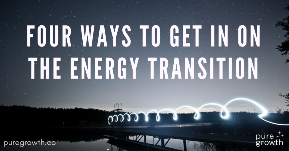 four-ways-energy-transition_puregrowth.png