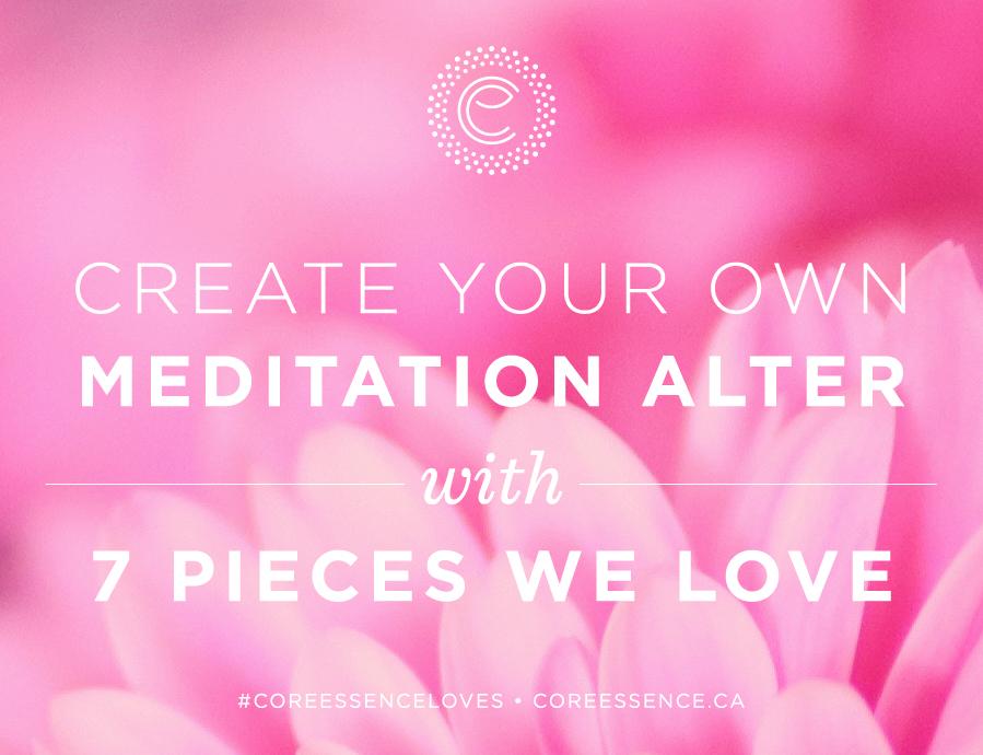 CE_CoreEssenceLoves_MeditationAlter_Intro.jpg