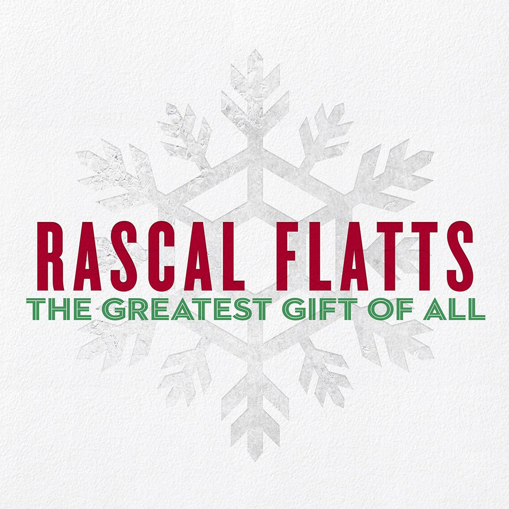 Rascal Flatts The Greatest Gift.jpg