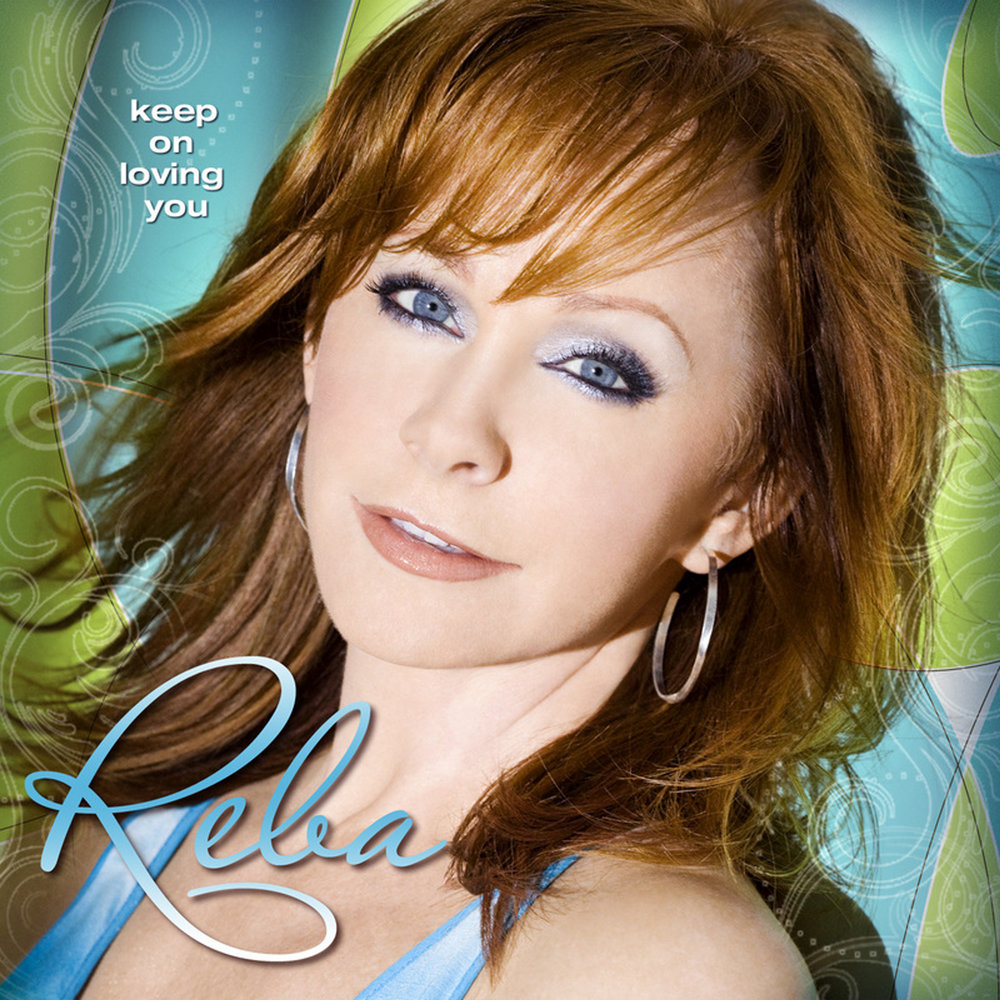 Reba Keep on loving you.jpg