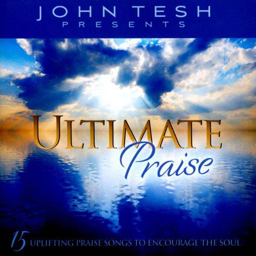 John Tesh Ultimate Praise.jpg