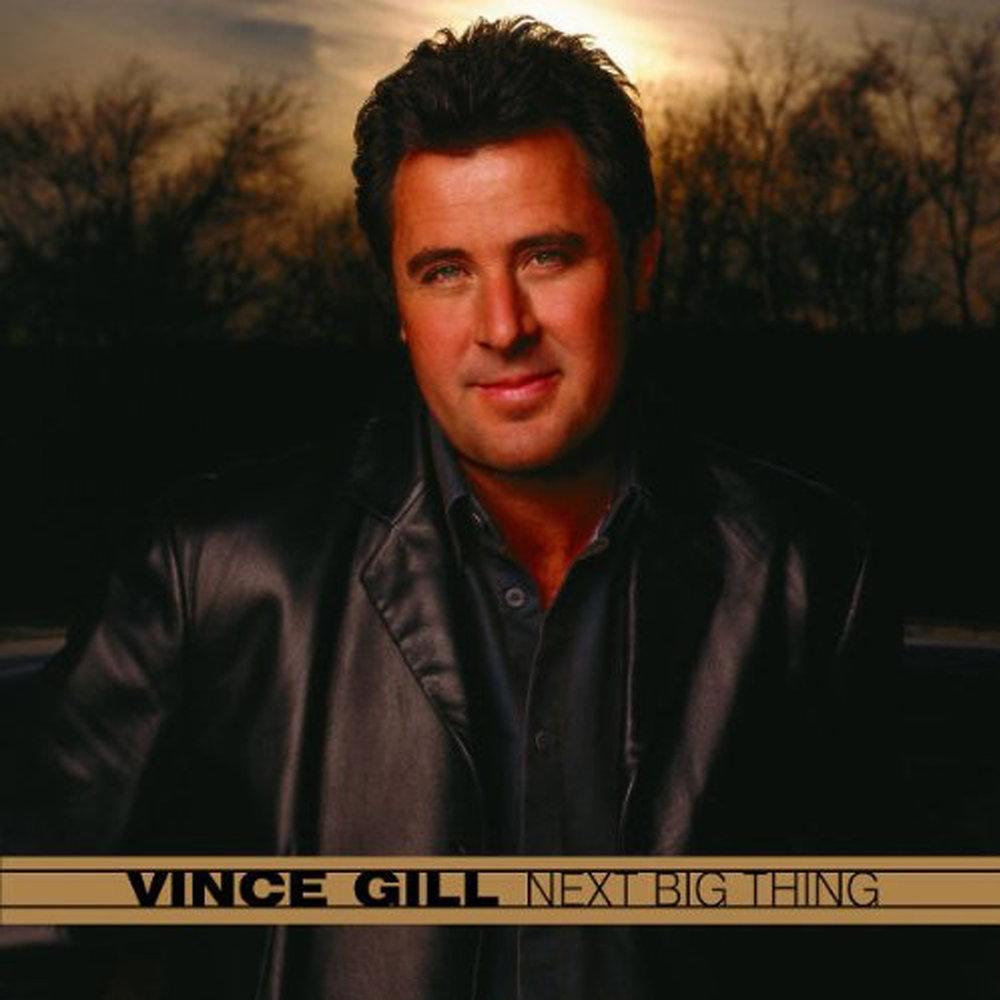 Vince Gill Next Big Thing.jpg