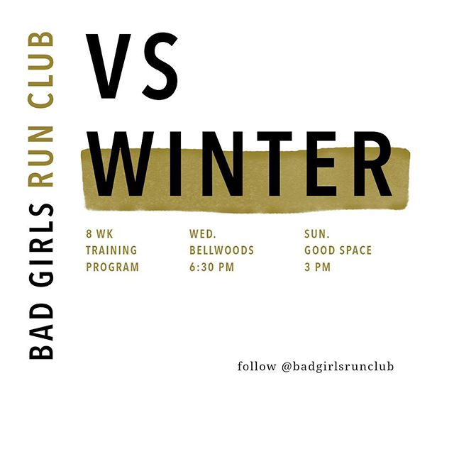 BAD GIRLS VS WINTER | @BadGirlsRunClub is setting out to take on winter and beat seasonal sads starting this SUNDAY with an 8 week, twice weekly run stint, including deep stretch + guided meditation sessions in partnership with @goodspaceto.  You're probably thinking winter running is a major hell naw, so we're throwing you a bone: Bad Girls who come out each run will be entered for the chance to win the ultimate runner-gal kit. More runs mean more entries with one lucky fitty running home at the completion of the challenge with a One Month Unlimited @goodspaceto pass, Bad Girls Run Club swag, a Mindful Meal Package from @thegoodsisgood, 60 min. Sports Massage and/or Fascial Stretch Therapy @rebalancetoronto and a copy of 'Run Fast. Eat Slow' cook book co-penned by marathoner @shalaneflanagan  _ ⠀ And for all you bibliophiles that want nothing to do with our run club you're in luck - Run Club also has a new home! For Bad Gals looking to move and groove follow @badgirlsrunclub for weekly updates on runs + workout tips + recipes and so much more.  _ ⠀ 8 WEEK PLAN | speedy Wednesdays 6:30PM from Bellwoods Main Gates | long run Sundays at 3PM from @GoodSpace + deep stretch and guided mediation. To join simply show up. No fee required.
