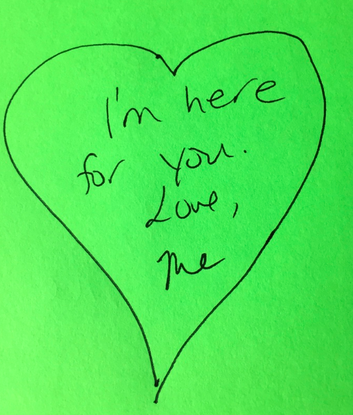 "Heart with note that says ""I'm here for you. Love, Me"""