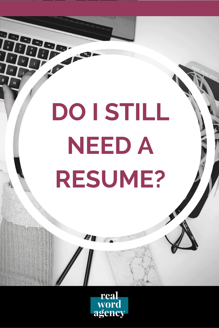 do I still need a resume
