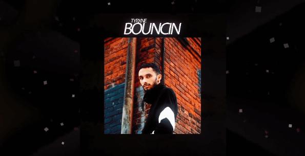 TYRXNE: Bouncin (Single)