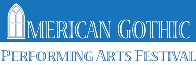 American Gothic Performing Arts Festival