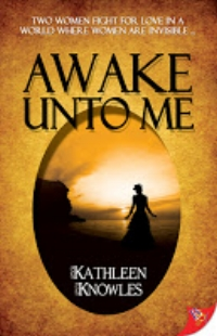 Awake Unto Me by Kathleen Knowles