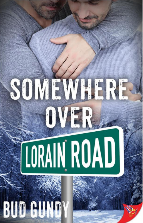 Somewhere Over Loraine Road by Bud Gundy - Bold Strokes Books