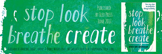 stop look breathe create wendy ann greenhalgh